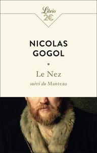 Nicolas Gogol - Le Nez - Suivi du Manteau.