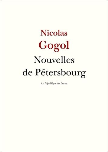 Nouvelles de Pétersbourg - Nicolas Gogol, Nikolaï Vassilievitch Gogol - 9782824903828 - 3,99 €