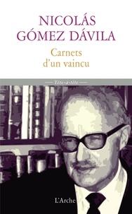 Nicolas Gomez Davila - Carnets d'un vaincu - Scolies pour un texte implicite.