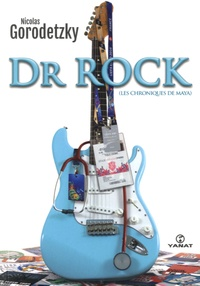 Nicolas Gorodetzky - Dr Rock - (Les chroniques de Maya).