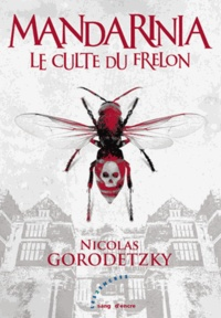 Nicolas Gorodetzky - Mandarinia - Le Culte du Frelon.