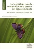 Nicolas Gouix et Daniel Marc - Les invertébrés dans la conservation et la gestion des espaces naturels - Actes du colloque de Toulouse du 13 au 16 mai 2015.