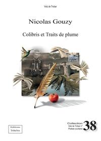 Nicolas Gouzy - Colibris et traits de plume.