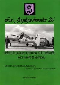 Nicolas Grebert - Histoire de quelques aérodromes de la Luftwaffe dans le nord de la France.