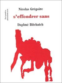 Nicolas Grégoire et Daphné Bitchatch - S'effondrer sans.