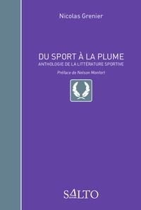 Nicolas Grenier - Du sport à la plume - Anthologie de la littérature sportive.