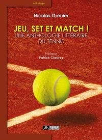 Nicolas Grenier - Jeu, set et match, une anthologie littéraire du tennis.