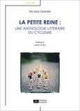 Nicolas Grenier - La petite reine : une anthologie littéraire du cyclisme.