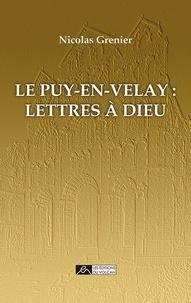 Nicolas Grenier - Le Puy-en-Velay - Lettres à Dieu.