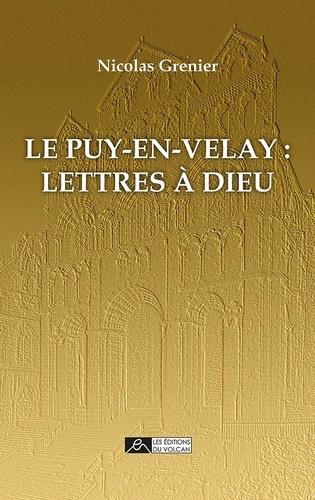 Le Puy-en-Velay. Lettres à Dieu
