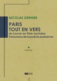 Nicolas Grenier - Paris tout en vers - du Louvre au Père-Lachaise, Panorama de la poésie parisienne.