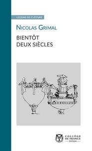 Nicolas Grimal - Bientôt deux siècles.