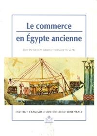 Nicolas Grimal et Bernadette Menu - Le commerce en Egypte ancienne.