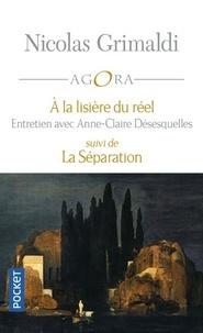 Nicolas Grimaldi - A la lisière du réel - Suivi de La Séparation.