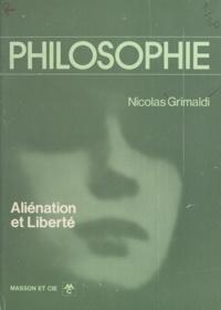 Nicolas Grimaldi et Hubert Grenier - Aliénation et liberté.