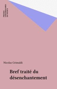 Nicolas Grimaldi - Bref traité du désenchantement.