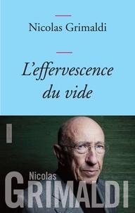 Nicolas Grimaldi - L'effervescence du vide.