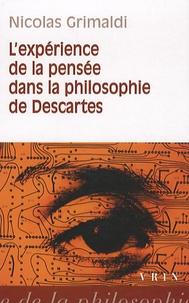 Nicolas Grimaldi - L'expérience de la pensée dans la philosophie de Descartes.
