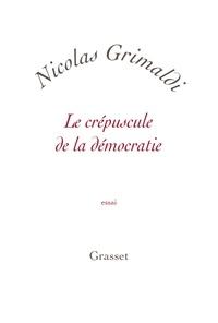 Nicolas Grimaldi - Le crépuscule de la démocratie - petite collection blanche.