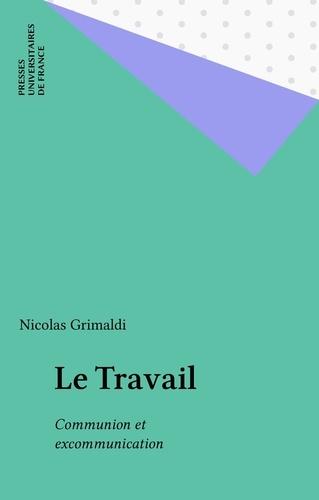 LE TRAVAIL. Communion et excommunication