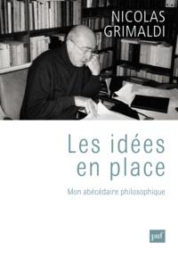Téléchargez des livres gratuitement à partir de la recherche google book Les idées en place  - Mon abécédaire philosophique 9782130634034 ePub MOBI par Nicolas Grimaldi (French Edition)