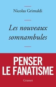Nicolas Grimaldi - Les nouveaux somnambules.