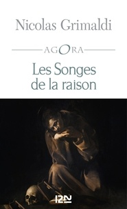 Nicolas Grimaldi - Les Songes de la raison.