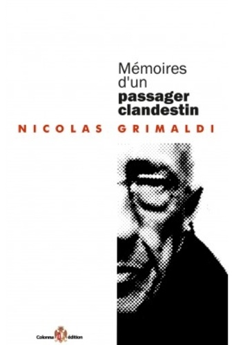 Nicolas Grimaldi - Mémoires d'un passager clandestin.