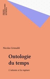 Nicolas Grimaldi - Ontologie du temps - L'attente et la rupture.