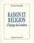 Nicolas Grimaldi - Raison et religion à l'époque des Lumières.
