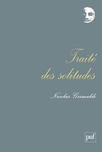Nicolas Grimaldi - Traité des solitudes.