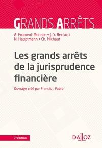 Nicolas Groper et Jean-Yves Bertucci - Les grands arrêts de la jurisprudence financière - 7e éd..
