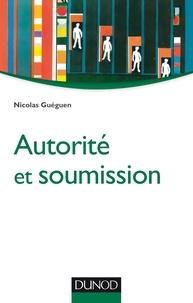 Nicolas Guéguen - Autorité et soumission.