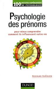 Nicolas Guéguen - Psychologie des prénoms - Pour mieux comprendre comment ils influencent notre vie.