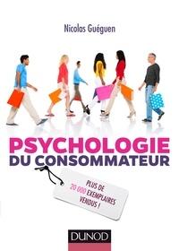Nicolas Guéguen - Psychologie du consommateur - Pour mieux comprendre comment on vous influence.