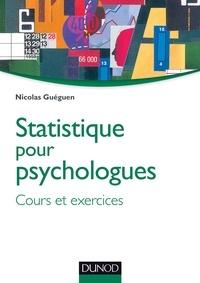 Nicolas Guéguen - Statistique pour psychologues - Cours et exercices.