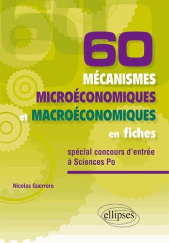 Nicolas Guerrero - 60 mécanismes microéconomiques et macroéconomiques en fiches.