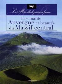 Nicolas Guerrero - Fascinante Auvergne et beautés du Massif central.