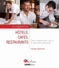 Nicolas Guerrero - Hôtels, cafés, restaurants - Droits et obligations dans l'exercice de votre activité professionnelle.
