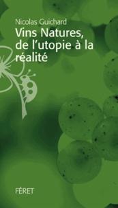 Nicolas Guichard - Vins natures - De l'utopie à la réalité.