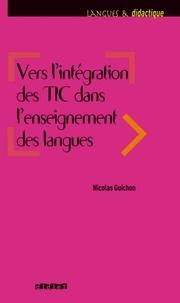 Nicolas Guichon - Vers l'intégration des TIC dans l'enseignement des langues - ebook.