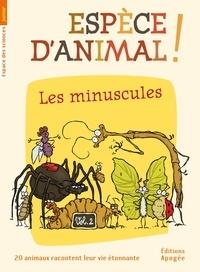 Nicolas Guillas et Annie Forté - Espèce d'animal ! - Volume 2, Les minuscules.
