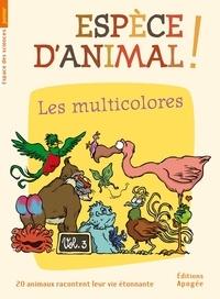 Nicolas Guillas et Annie Forté - Espèce d'animal ! - Volume 3, Les multicolores.