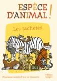 Nicolas Guillas et Annie Forté - Espèce d'animal ! - Volume 5, Les tachetés.