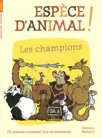 Nicolas Guillas et Annie Forté - Espèce d'animal ! - Volume 6, Les champions.
