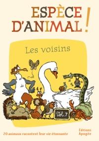 Nicolas Guillas et Annie Forté - Espèce d'animal ! - Volume 7, Les voisins.