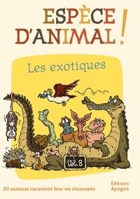 Espèce danimal! - Volume 8, Les exotiques.pdf