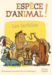 Nicolas Guillas et Annie Forté - Espèce d'animal ! - Volume 9, Les farfelus.