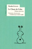 Nicolàs Guillén - Le chant de Cuba - Poèmes 1930-1972.