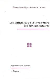 Nicolas Guillet - Les difficultés de la lutte contre les dérives sectaires - Actes de la journée d'études du 10 mars 2005 du Groupe d'études sur les sectes de l'Assemblée nationale.